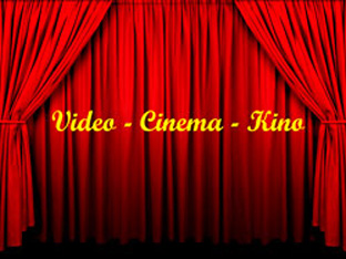 Video - Cinema - Kino